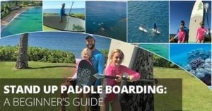 Stand Up Paddle Boarding: A Beginner's Guide