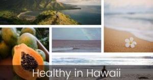 Healthy in Hawaii